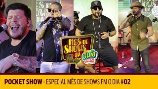 Baixar Pocket Show - Especial Mês de Shows FM O Dia #02