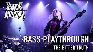 Bass Playthrough - SAVAGE MESSIAH - The Bitter Truth