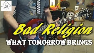 Bad Religion - What Tomorrow Brings - Guitar Cover (Tab in description!)