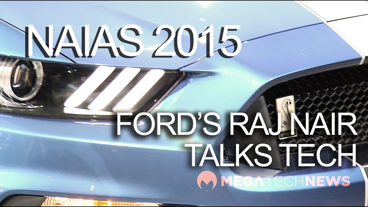 4k Uhd Ford S Raj Nair Talks Gt Gt350r And Raptor Tech Behind The Blue Oval Naias 2015 Youtube