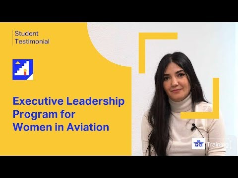 IATA Training | Executive Leadership Program for Women in Aviation | Student testimonial