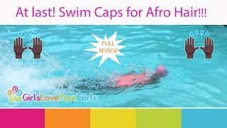 ♥ 74 ♥ Swim Caps For Afro Hair- Swimma Caps Full Review-- Girls Love Your Curls