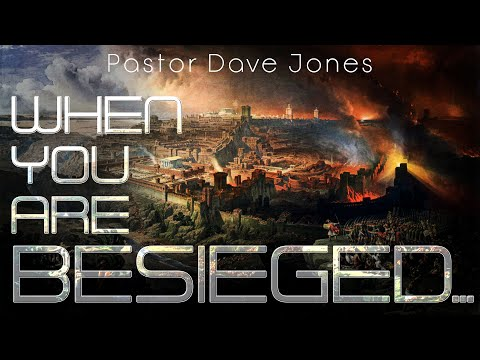 When You Are Besieged... Pastor Dave Jones Sunday Am 15/03/2020