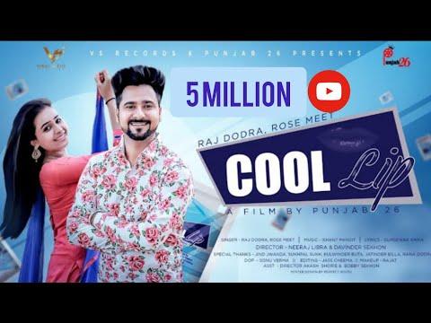 Cool Lip   Full Video   Raj Dodra & Rose Meet   New Punjabi songs 2019   Latest Punjabi song 2019