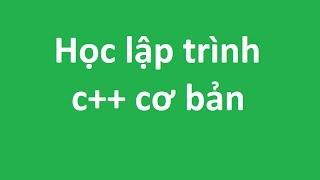 C++ - 6 - Toán tử trong ngôn ngữ lập trình C++   Học lập trình C++ cơ bản