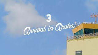 Arrival in Aruba : Visitor's Guide to Safe Travels to Aruba