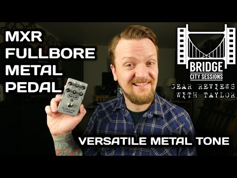 BCS Gear Reviews With Taylor - MXR Fullbore Metal Guitar Pedal