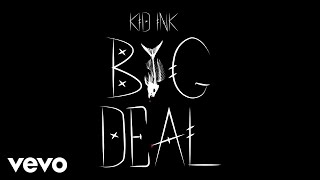Kid Ink - Big Deal Audio