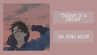 Ha Sung Woon(하성운) - Dream of a dream(Prod. By yoonsang(윤상)) [Lyrics]