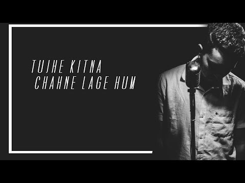Chords For Tujhe Kitna Chahne Lage Unplugged Cover Santanu Dey