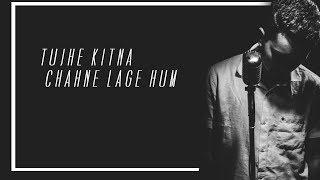 Tujhe Kitna Chahne Lage - Unplugged Cover | Santanu dey sarkar | Kabir Singh