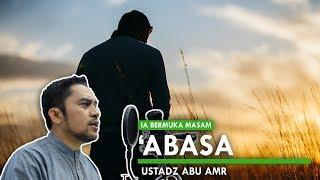 Surah Abasa - Ustadz Abu Amr