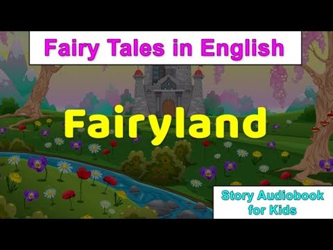Fairyland Story | Fairy Tales in English For Children | Story Audio Book For Kids
