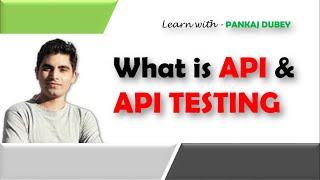 What is API and API Testing