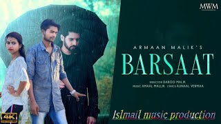Armaan Malik - Barsaat (Official Music Video) | Amaal Mallik | Kunaal Vermaa | Daboo Malik|sad love
