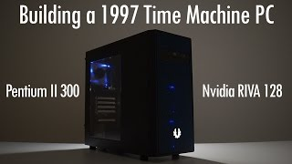 pentium ii 300 build with nvidia riva 128 agp graphics card ft bitfenix neos window