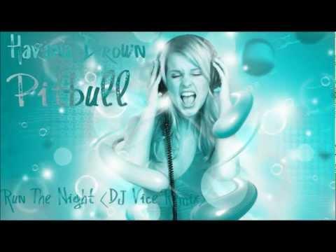 Havana Brown Ft Pitbull  We Run The Night DJ Vice Remix HD