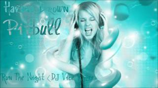 Havana Brown Ft. Pitbull - We Run The Night (DJ Vice Remix) HD
