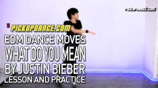 How To Dance To WHAT DO YOU MEAN By Justin Bieber (EDM Lesson)