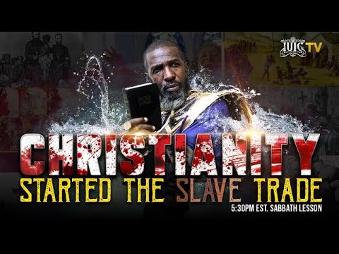 #IUIC | SABBATH EVENING CLASS: Christianity Started the Slave Trade
