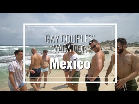 GAY COUPLES' VACATION In Mexico Part 1