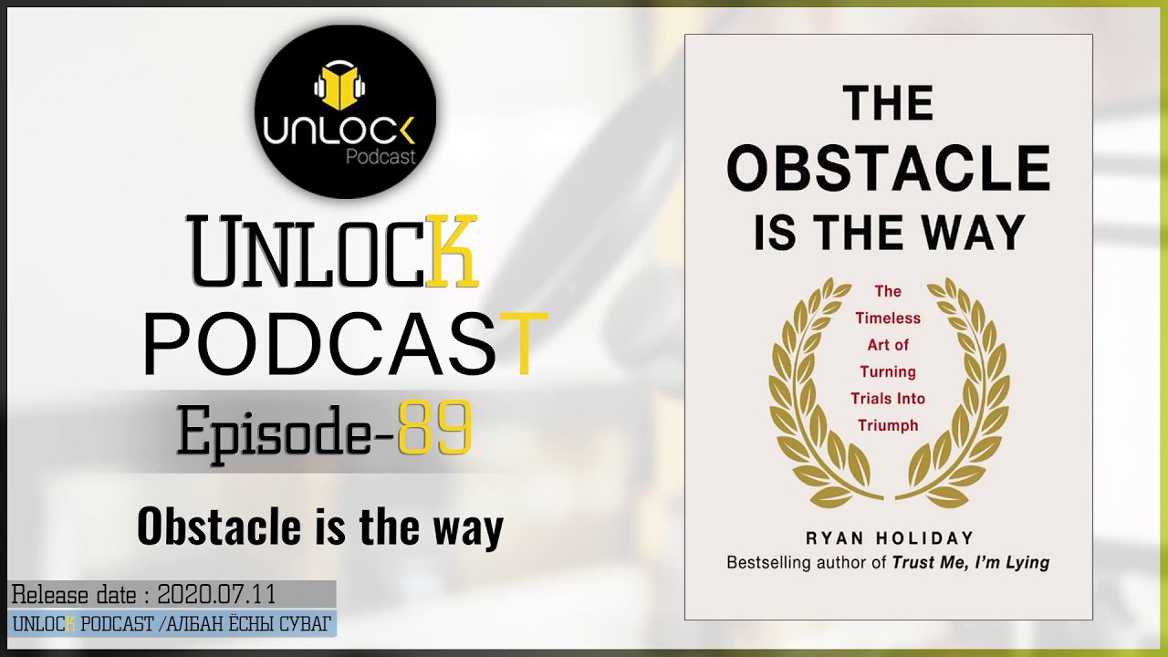 Unlock podcast episode #89: Obstacle is the way