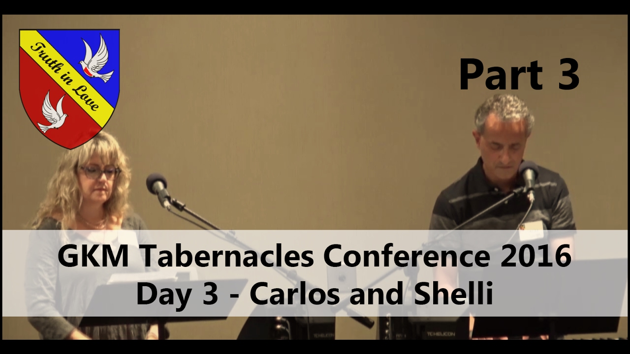 Tabernacles 2016 Conference - Day 3 - Part 3, Afternoon - Carlos and Shelli