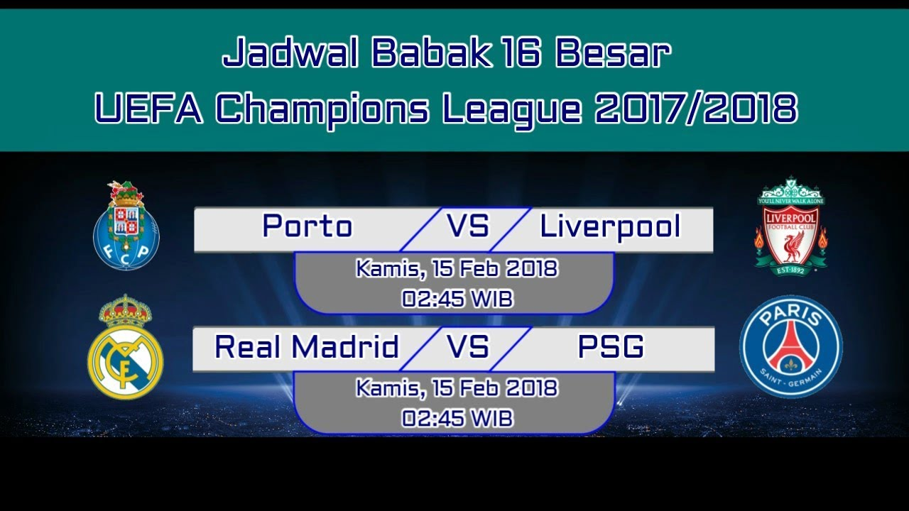 Jadwal 16 Besar UEFA Champions League 2017/2018 - YouTube