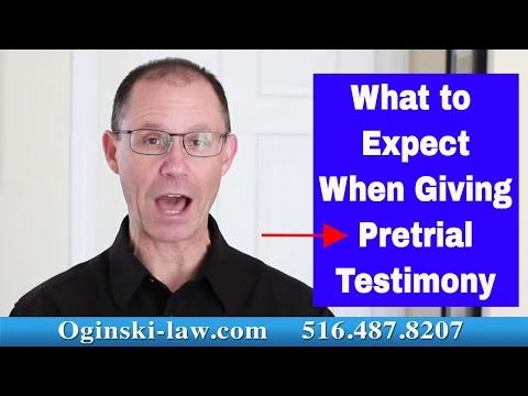 What You Can Expect When You Arrive For Your Pretrial Testimony; NY Attorney Explains