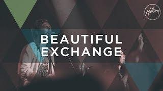 Beautiful Exchange - Hillsong Worship