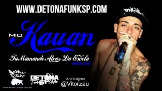 Video MC Kauan - Tá Mamando Atrás da Escola ♫♪ - (Oficial) download MP3, 3GP, MP4, WEBM, AVI, FLV November 2018