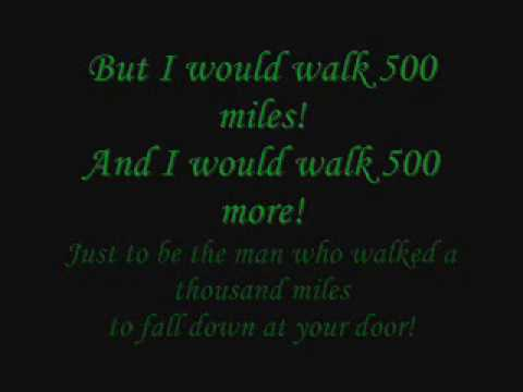 I would walk 500 miles! The Proclaimers Im gonna be  Lyrics