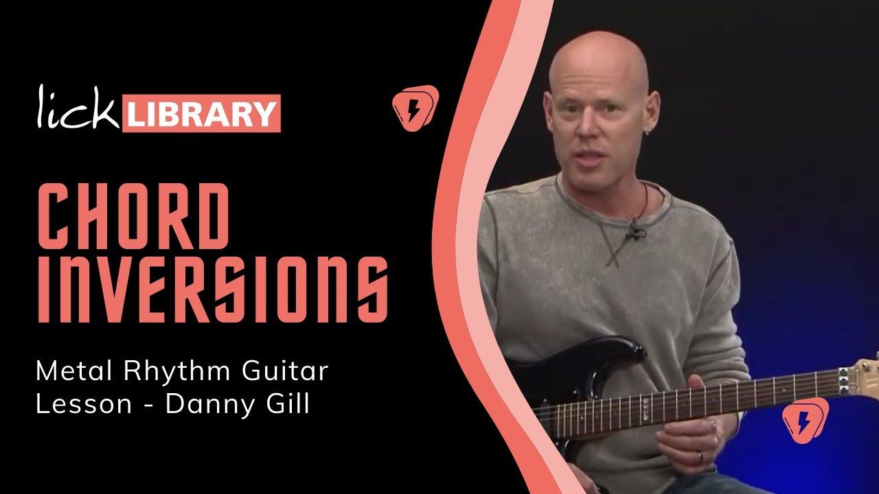 Chord Inversions - Metal Rhythm Guitar Lesson - Danny Gill