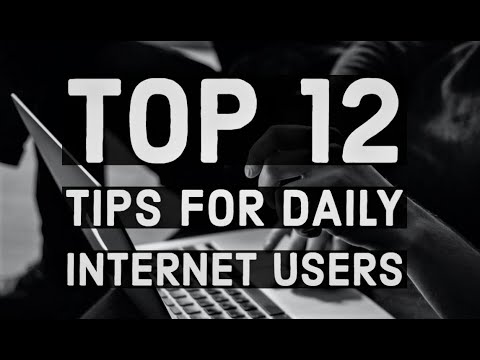 Top 12 Tips for Daily Internet Users