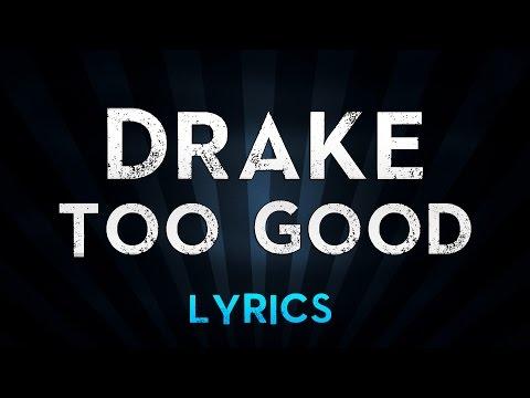 DRAKE Ft. Rihanna - Too Good (Lyrics)