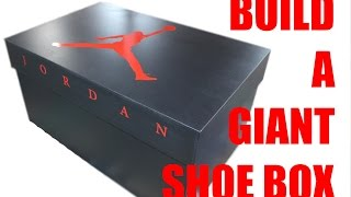 Build A Giant Shoe Box! Nike Air Jordan