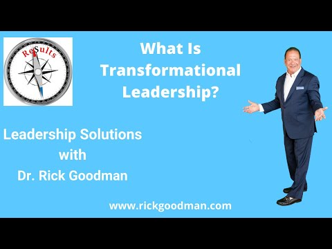 What is Transformational Leadership? Rick Goodman Motivational Keynote Speaker