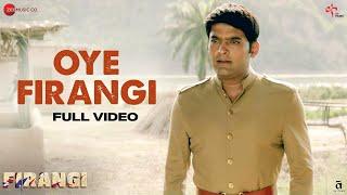 Oye Firangi - Full Video | Firangi | Kapil Sharma & Ishita Dutta | Sunidhi Chauhan | Jatinder Shah