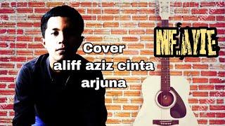 Aliff Aziz   Cinta Arjuna   Cover   Mf Ayie