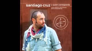 No te necesito (nunca fue necesidad) Santiago Cruz