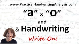 Letters a & o and Handwriting Analysis Graphology