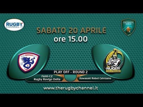 Continental Shield- Play off round 2 - FEMI Cz Rugby Rovigo vs Kawasaki Robot Calvisano