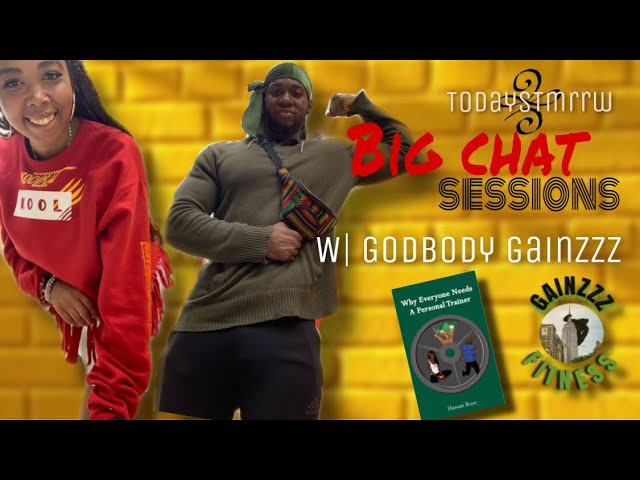 Big Chat Sessions : GAINZZZ
