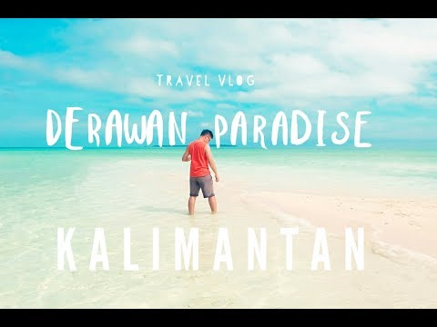 Vlog 1 Derawan Paradise in East Kalimantan (Newest)