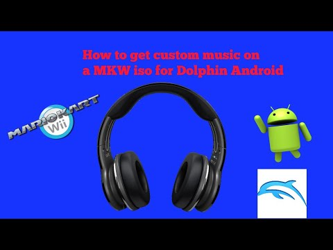 How to get custom music on a MKW iso on Android Dolphin Tutorial!