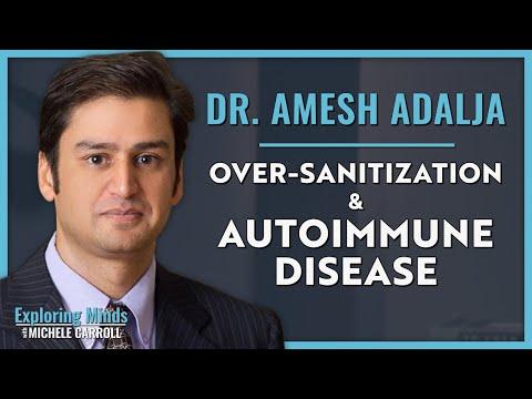 dr.-amesh-adalja-|-over-sanitization-&-autoimmune-disease