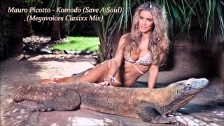 Mauro Picotto - Komodo (Save A Soul) (Megavoices Claxixx Mix)