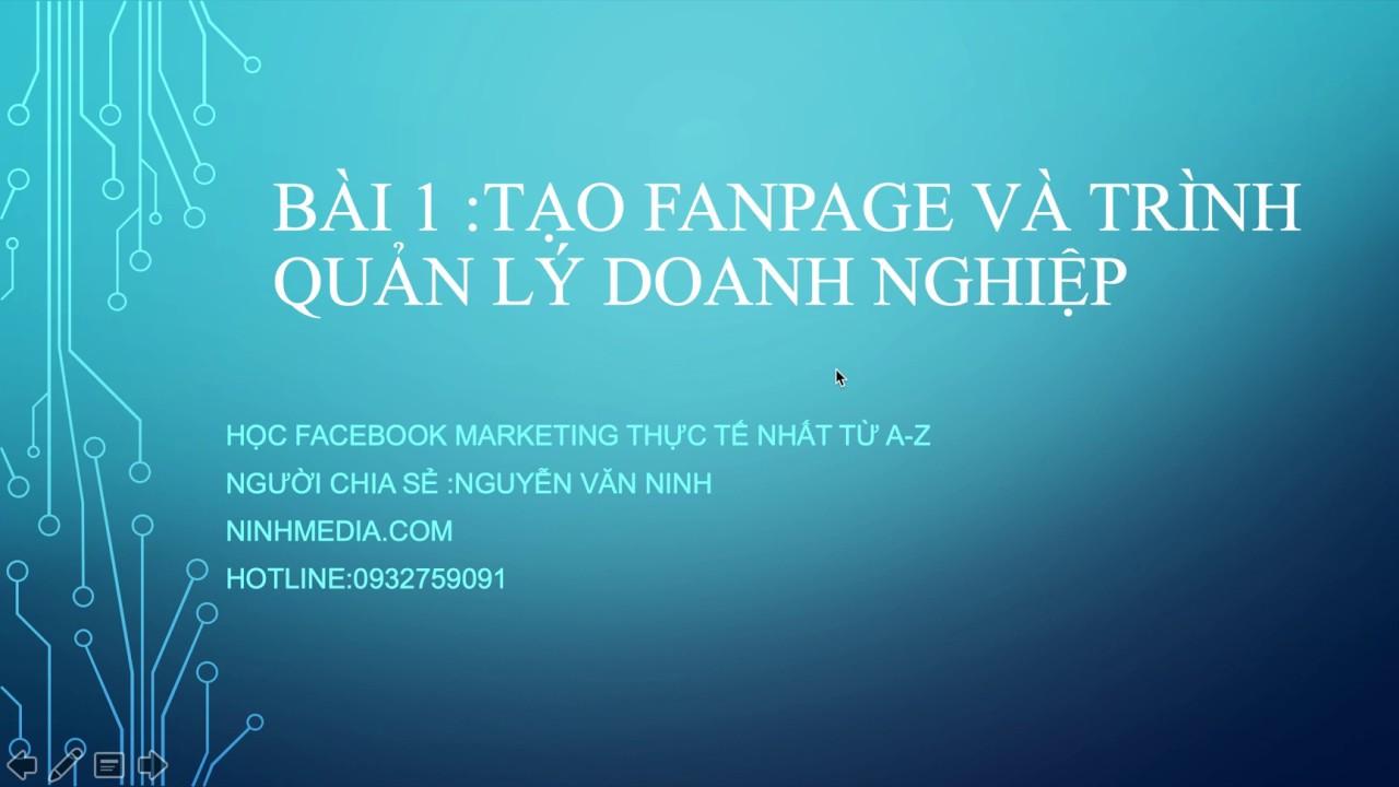facebook marketing thực dụng ninhmedia bài 1 : hướng dẫn tạo tài khoản quảng cáo facebook