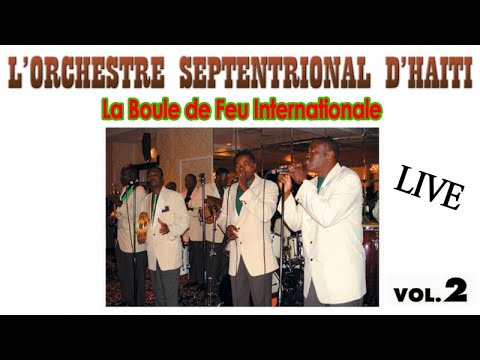 Orchestre Septentrional d'Haïti - La Boule de feu Internationale - Live - Vol. 2