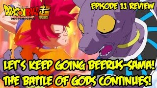 Dragon ball super episode 11 review: let's keep going beerus-sama!  the battle of gods continues!